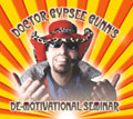 Doctor Gypsee Gunn's De-Motivational